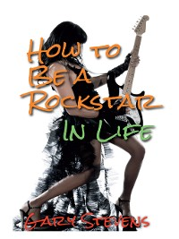 Cover How to Be a Rockstar In Life