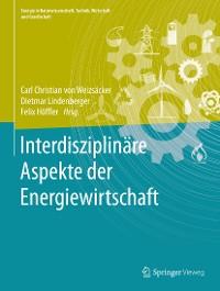 Cover Interdisziplinäre Aspekte der Energiewirtschaft