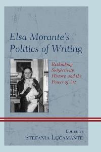 Cover Elsa Morante's Politics of Writing