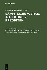 Cover Homilien über das Evangelium des Johannes, in den Jahren 1825 und 1826