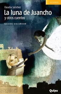 Cover La luna de Juancho y otros cuentos