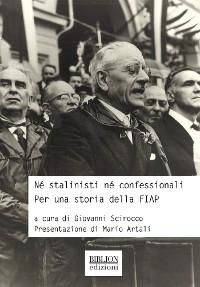 Cover Né stalinisti, né confessionali