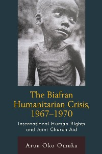 Cover The Biafran Humanitarian Crisis, 1967–1970
