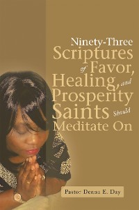 Cover Ninety-Three Scriptures of Favor, Healing, and Prosperity Saints Should Meditate On