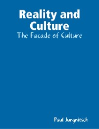 Cover Reality and Culture - The Facade of Culture