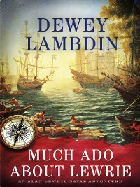 Cover Much Ado About Lewrie
