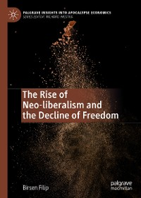 Cover The Rise of Neo-liberalism and the Decline of Freedom