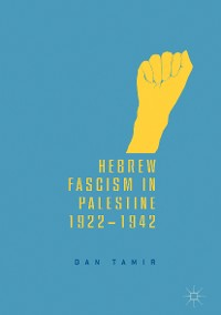 Cover Hebrew Fascism in Palestine, 1922–1942