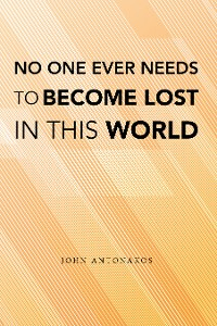 Cover No One Ever Needs to Become Lost in This World