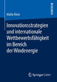 Cover Innovationsstrategien und internationale Wettbewerbsfähigkeit im Bereich der Windenergie