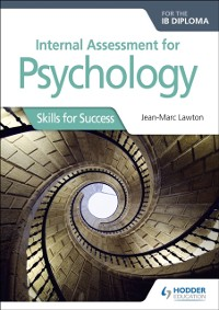Cover Internal Assessment for Psychology for the IB Diploma