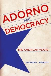 Cover Adorno and Democracy