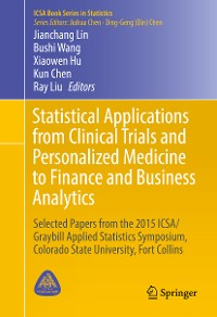 Cover Statistical Applications from Clinical Trials and Personalized Medicine to Finance and Business Analytics
