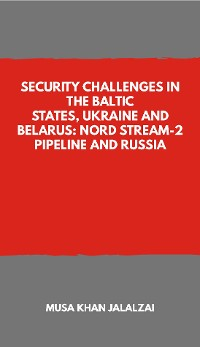 Cover Security Challenges in the Baltic States, Ukraine and Belarus