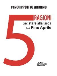 Cover Cinque ragioni per stare alla larga da Pino Aprile