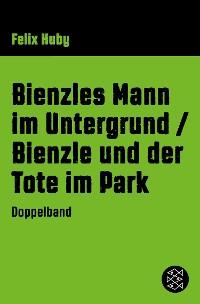 Cover Bienzles Mann im Untergrund / Bienzle und der Tote im Park