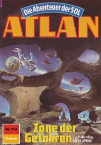 Cover Atlan 614: Zone der Gefahren