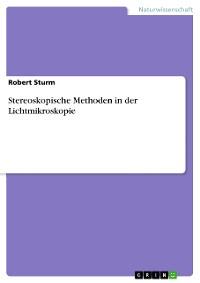 Cover Stereoskopische Methoden in der Lichtmikroskopie