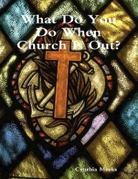 Cover What Do You Do When Church Is Out?
