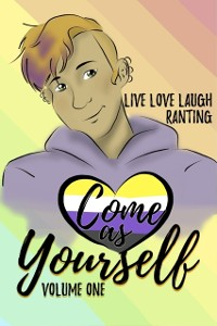 Cover Come As Yourself: Volume One