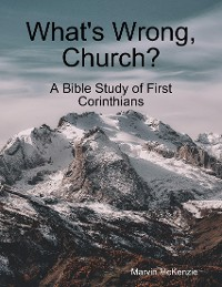 Cover What's Wrong Church?: A Bible Study of First Corinthians
