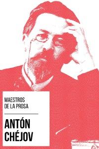 Cover Maestros de la Prosa - Antón Chéjov