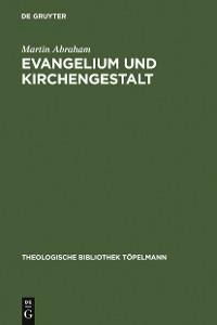 Cover Evangelium und Kirchengestalt