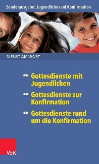 Cover Dienst am Wort Sonderausgabe Jugendliche und Konfirmation