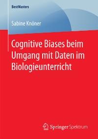 Cover Cognitive Biases beim Umgang mit Daten im Biologieunterricht