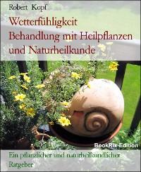 Cover Wetterfühligkeit     Behandlung mit Heilpflanzen und Naturheilkunde