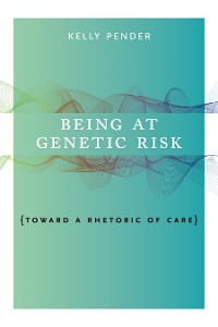 Cover Being at Genetic Risk