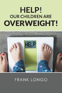 Cover Help! Our Children Are Overweight!