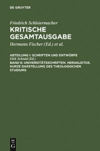 Cover Universitätsschriften. Herakleitos. Kurze Darstellung des theologischen Studiums