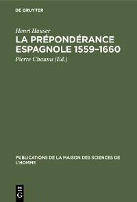 Cover La prépondérance espagnole 1559–1660