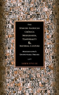 Cover The Spanish American Crónica Modernista, Temporality and Material Culture