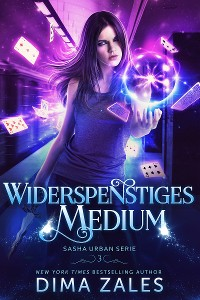 Cover Widerspenstiges Medium (Sasha Urban Serie: Buch 3)