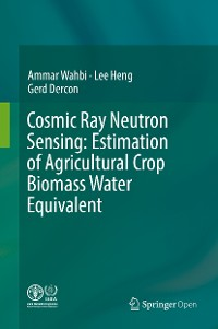 Cover Cosmic Ray Neutron Sensing:  Estimation of Agricultural Crop Biomass Water Equivalent
