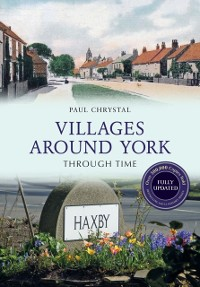 Cover Villages Around York Through Time Revised Edition
