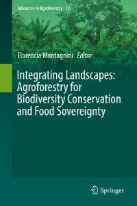 Cover Integrating Landscapes: Agroforestry for Biodiversity Conservation and Food Sovereignty
