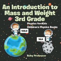 Cover An Introduction to Mass and Weight 3rd Grade : Physics for Kids | Children's Physics Books