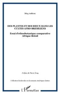 Cover DES PLANTES ET DES DIEUX DANS LES CULTES AFRO-BRESILIENS