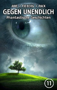 Cover GEGEN UNENDLICH. Phantastische Geschichten – Nr. 11