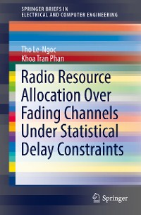 Cover Radio Resource Allocation Over Fading Channels Under Statistical Delay Constraints