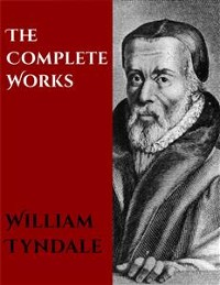 Cover The Complete Works of William Tyndale