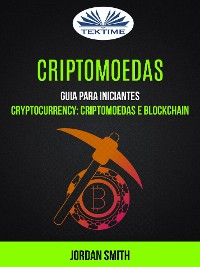 Cover Criptomoedas: Guia Para Iniciantes (Cryptocurrency: Criptomoedas E Blockchain)