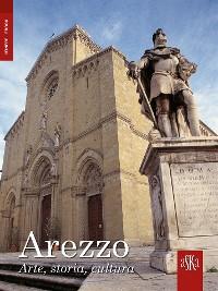 Cover Arezzo. Arte, Storia, Cultura