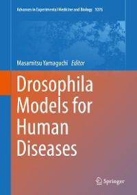 Cover Drosophila Models for Human Diseases