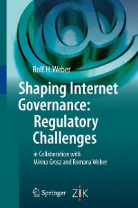 Cover Shaping Internet Governance: Regulatory Challenges