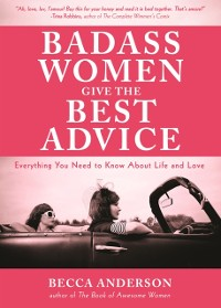 Cover Badass Women Give the Best Advice