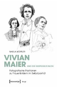 Cover Vivian Maier und der gespiegelte Blick